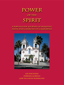 Power of the Spirit - A Portuguese Journey of Building Faith and Churches in California